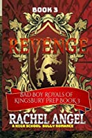 Revenge: A High School Bully Romance (Bad Boy Royals of Kingsbury Prep Book 3)