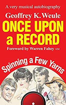 Once Upon a Record: A very musical autobiography by [Weule, Geoffrey K]
