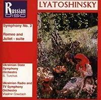Lyatoshinsky: Symphony No. 3, Romeo and Juliet Suite