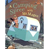 Camping Spree with Mr Magee: (read Aloud Books, Series Books for Kids, Books for Early Readers): MCGE