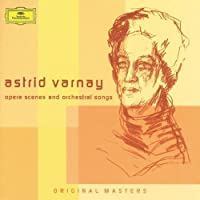 Astrid Varnay: Opera Scenes and Orchestral Songs