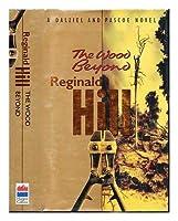 The Wood Beyond (Dalziel & Pascoe Novel S.)