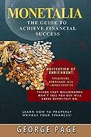 MONETALIA: The Guide to Achieve Financial Success (1)