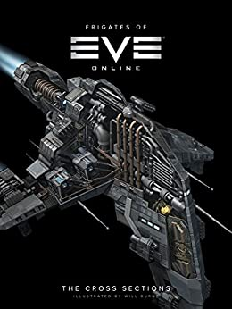 The Frigates of EVE Online by [Elsy, Paul, White, Charles, Bardsley, Nick]