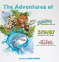 The Adventures of Jimmy the Giraffe, Sydney the Shark and Gia The Grizzly Bear