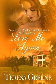 Love Me Again (Sutton and McDonald Families Book 1) by [Greene, Teresa]