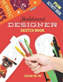 Fun Activity Book - Skateboard Designer Sketch Book: Includes: blank templates for drawing your own designs and pre-made ones ready to be colored in