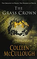 The Grass Crown (Masters of Rome) by Colleen McCullough(2003-08-01)