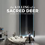 The Killing Of A Sacred Deer (Original Soundtrack)