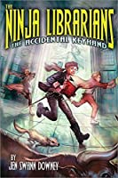 The Ninja Librarians: The Accidental Keyhand [並行輸入品]