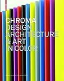 Chroma: Design Architecture & Art in Color