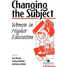 Changing The Subject: Women In Higher Education