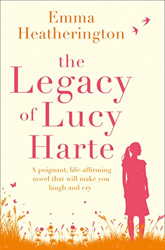 Download The Legacy of Lucy Harte: A poignant, life-affirming novel that will make you laugh and cry (English Edition) B01CKWGCKW
