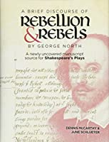 """""""A Brief Discourse of Rebellion and Rebels"""" by George North: A Newly Uncovered Manuscript Source for Shakespeare's Plays"""