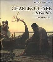 Charles Gleyre 1806-1874 (Uvrekataloge Schweizer Kunstler, 17.)
