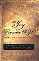 The Joy of a Promise Kept: The Powerful Role Wives Play