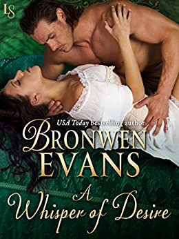 A Whisper of Desire: A Disgraced Lords Novel (The Disgraced Lords Book 4) by [Evans, Bronwen]