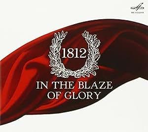 1812: in the Blaze of Glory