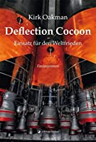Deflection Cocoon: Einsatz fuer den Weltfrieden