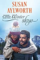 Winter Skye: Seasons of Destiny: A Sweet and Small Town Romance Series Book 4