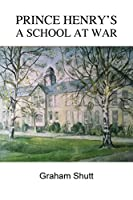 Prince Henry's - A School at War