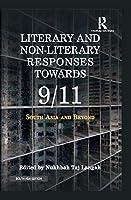 Literary and Non-Literary Responses Towards 9/11: South Asia and Beyond [Hardcover] Nukhbah Taj Langah
