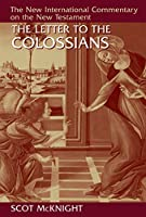 The Letter to the Colossians (New International Commentary on the New Testament)