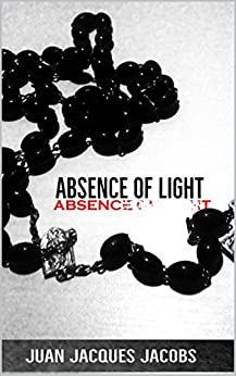 Absence of Light by [Jacobs, Juan Jacques]