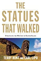The Statues that Walked: Unraveling the Mystery of Easter Island by Terry Hunt Carl Lipo(2012-10-30)