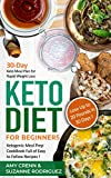 Keto Diet for Beginners: 30-Day Keto Meal Plan for Rapid Weight Loss. Ketogenic Meal Prep Cookbook Full of Easy to Follow Recipes! Lose up to 20 Pounds in 30 Days! (English Edition)
