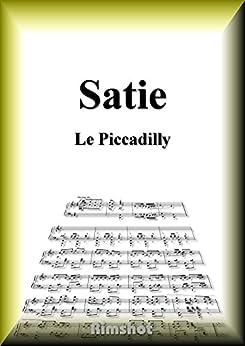 [Erik Alfred Leslie Satie]のサティ ピカデリー ピアノ・ソロ