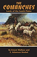 The Comanches: Lords of the South Plains (Civilization of the American Indian Series)