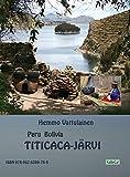 Peru Bolivia - Titicaca-Jarvi: Valokuvakirja