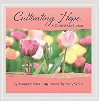 Cultivating Hope: a Guided Meditation