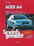 Audi A4 von 11/00 bis 11/07: So wird's gemacht - Band 127 (German Edition)