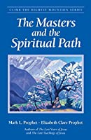 The Masters and the Spiritual Path (Climb the Highest Mountain)