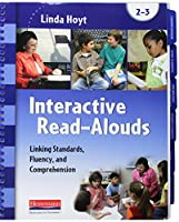 Interactive Read-alouds, Grades 2-3: Linking Standards, Fluency, and Comprehension