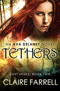 Tethers (Ava Delaney: Lost Souls Book 2) by [Farrell, Claire]