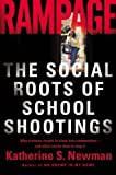 Rampage: The Social Roots of School Shootings by Harding David Fox Cybelle Roth Wendy Mehta Jal Newma (2005) Paperback