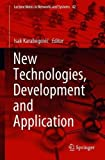 New Technologies, Development and Application (Lecture Notes in Networks and Systems)