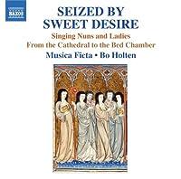 Seized By Sweet Desire / Singing Nuns & Ladies