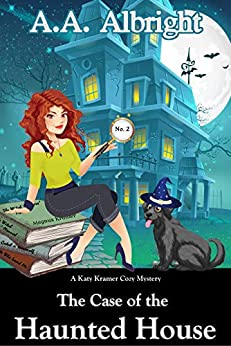[Albright, A.A.]のThe Case of the Haunted House (A Katy Kramer Cozy Mystery No. 2) (Katy Kramer Cozy Mysteries) (English Edition)
