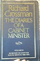 Diaries of a Cabinet Minister. Vol 3: Secretary of State for Social Services, 1968-1970