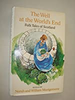 The Well at the World's End: Folk Tales of Scotland