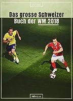 Das grosse Schweizer Buch der WM 2018