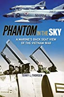 Phantom in the Sky: A Marine's Back Seat View of the Vietnam War (North Texas Military Biography and Memoir)