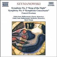 シマノフスキ:交響曲第3番「夜の歌」, 第4番「協奏交響曲」/他