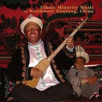 Ethnic Minority Music of Northwest Xinjiang China