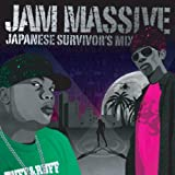 JAM MASSIVE-JAPANESE SURVIVOR'S MIX-