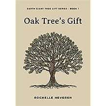Oak Tree's Gift (Earth Giant Tree Gift Series Book 1)